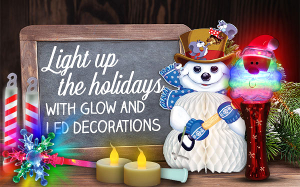Light Up The Holidays WITH GLOW AND LED DECORATIONS !